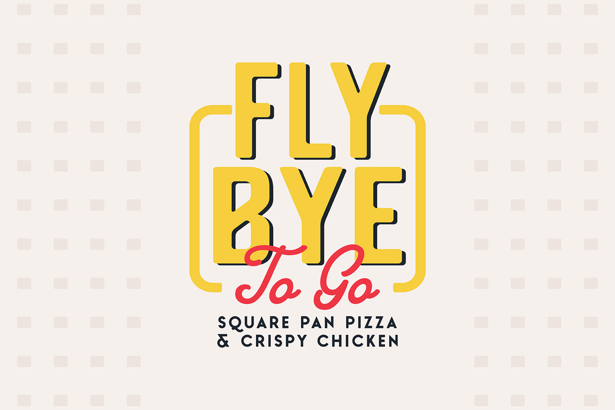 Fly Bye To Go - Square Pan Pizza & Crispy Chicken